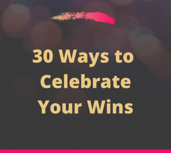 30 ways to celebrate your wins